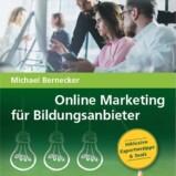 """Jetzt verfügbar: """"Online Marketing für Bildungsanbieter"""" – Der Praxis-Leitfaden für die Bildungsbranche"""